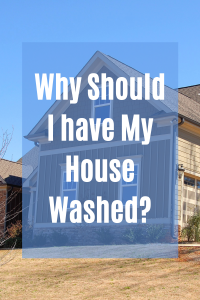 Why-Should-I-Have-My-House-Washed-