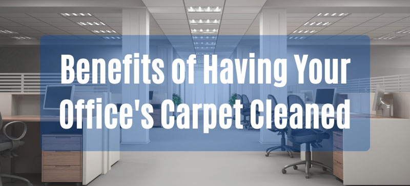Benefits-of-Having-Your-Offices-Carpet-Cleaned